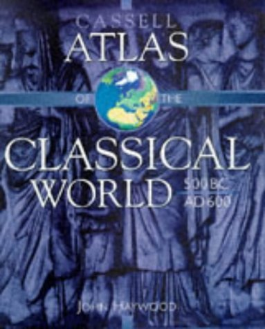 Cassell Atlas Classical World (Atlases of World History) by John Haywood (1998-09-03)