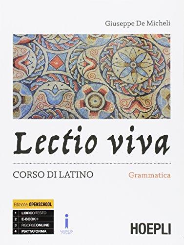 Lectio viva. Grammatica. Corso di latino. Per i Licei. Con e-book. Con espansione online