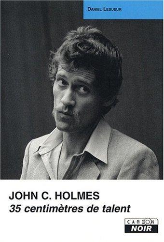 JOHN HOLMES 35 cm de talent par Daniel Lesueur