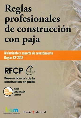 Reglas profesionales de construcción con paja: Aislamiento y soporte de revestimiento. Reglas CP 2012 (Bioarquitectura) por RFCP