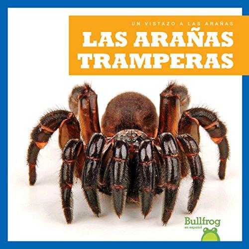 Las Aranas Tramperas (Trapdoor Spiders) (Un vistazo a las arañas / An Eye on Spiders)