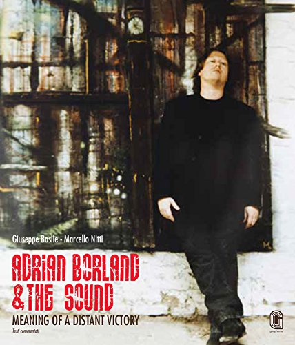 Adrian Borland & The Sound. Meaning Of A Distant Victory