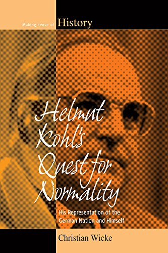 helmut-kohls-quest-for-normality-his-representation-of-the-german-nation-and-himself-making-sense-of