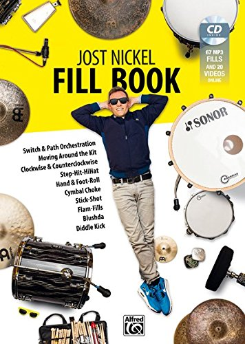 Jost Nickel Fill Book: Switch & Path Orchestration, Moving Around the Kit, Clockwise & Counterclockwise, Step-Hit-HiHat, Hand & Foot Roll, Cymbal Choke, Stick-Shot, Flam-Fills, Blushda, Diddle Kick Professional Drum Kit