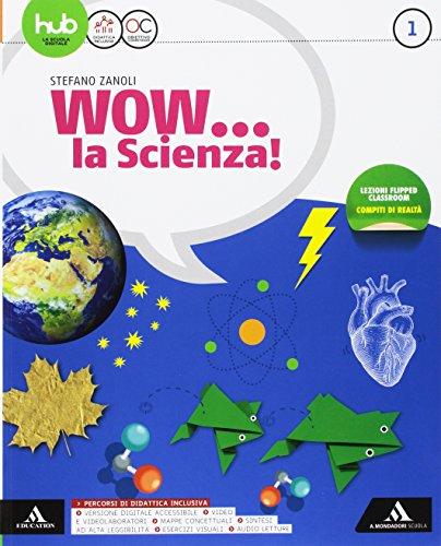 Wow la scienza. Per la Scuola media. Con e-book. Con espansione online: 1