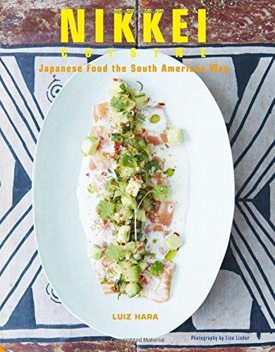 Nikkei Cuisine: Japanese Food the South American Way by Luiz Hara (2015-10-22)