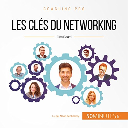 Les clés du networking (Coaching pro 14)
