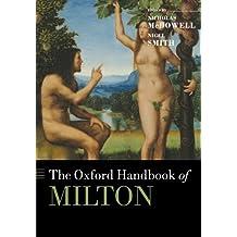 The Oxford Handbook of Milton (Oxford Handbooks)