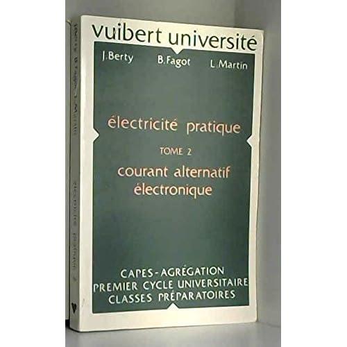 ELECTRICITE PRATIQUE. Tome 2, Courant alternatif