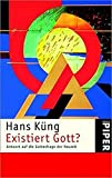 Existiert Gott?: Antwort auf die Gottesfrage der Neuzeit