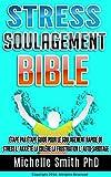 Telecharger Livres Stress Soulagement Bible Etape par etape Guide pour le soulagement rapide de stress l anxiete la colere la frustration l auto sabotage (PDF,EPUB,MOBI) gratuits en Francaise