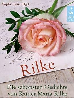 Rilke - Die schönsten Gedichte von Rainer Maria Rilke (Illustrierte Ausgabe)