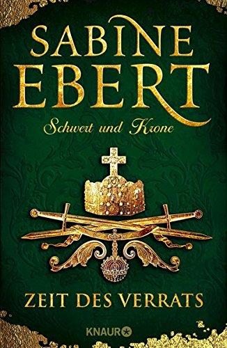 Ebert, Sabine: Schwert und Krone - Zeit des Verrats