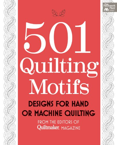 501 Quilting Motifs: From the Editors of Quiltmaker Magazine (That Patchwork Place) -