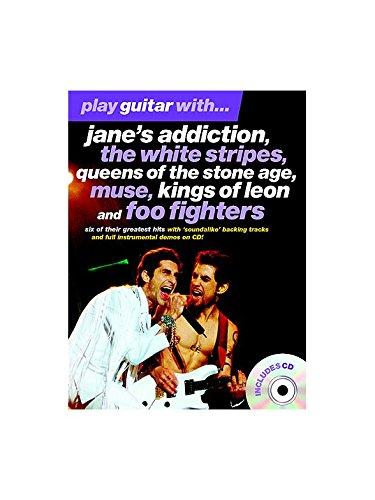 Play Guitar With... Janes Addiction, The White Stripes, Queens Of The Stone Age, Muse, Kings Of Leon And Foo Fighters. For Tablatura di Chitarra(con il cifrato degli accordi)