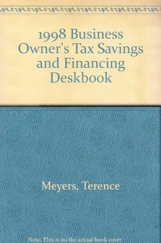 1998 Business Owner's Tax Savings and Financing Deskbook par Terence Meyers