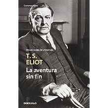 La Aventura Sin Fin (CONTEMPORANEA) de T.S. ELIOT (13 nov 2014) Tapa blanda