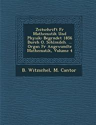 Zeitschrift F R Mathematik Und Physik: Begr Ndet 1856 Durch O. Schl Milch. ... Organ F R Angewandte Mathematik, Volume 4