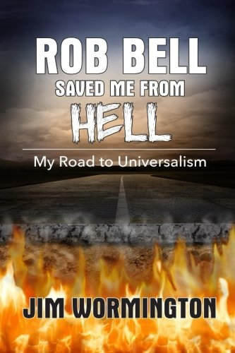 9defcb762aa48c Rob Bell Saved Me from Hell  My Road to Universalism PDF Download ...