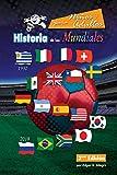 Historia de los Mundiales: Uruguay 1930 a Rusia 2018