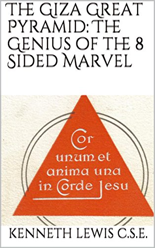 The Giza Great Pyramid: The Genius of the 8 Sided Marvel (The 7 Seals Book 11) (English Edition)