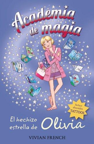 Academia De Magia 6. El Hechizo Estrella De Olivia (Libros Para Jóvenes - Libros De Consumo - Academia De Magia)