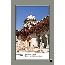 Monumental India: Curated by Abha Narain Lambah (Ageless India)