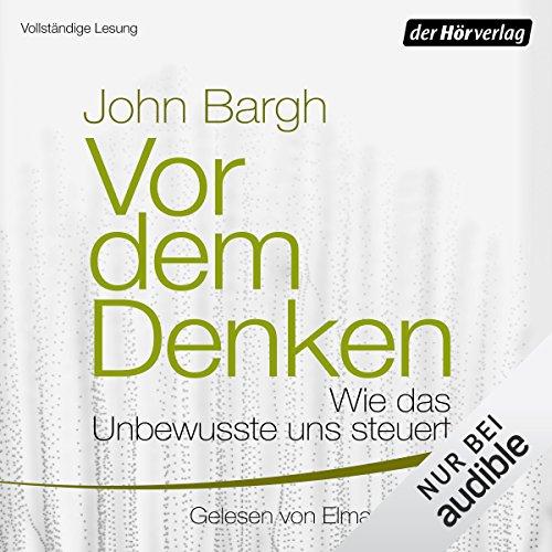 Buchseite und Rezensionen zu 'Vor dem Denken: Wie das Unbewusste uns steuert' von John Bargh