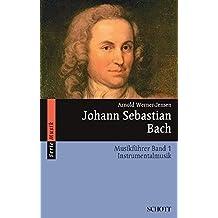 Johann Sebastian Bach: Musikführer - Band 1: Instrumentalmusik. Band 1. (Serie Musik)