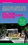Weinkompass Rheinhessen: Die 50 besten Straußwirtschaften und Gutsschänken