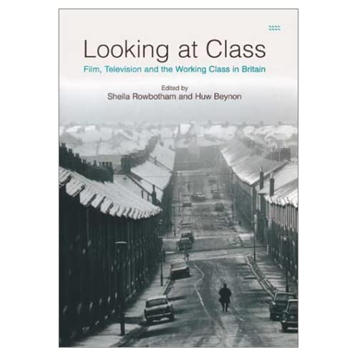 [Looking at Class: Film, Television and the Working Class in Britain] [By: ] [x]