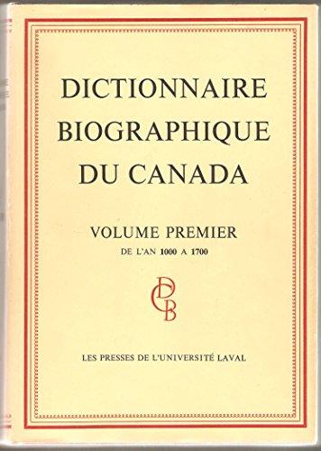 Dictionnaire Biographique du Canada V 01 1000 1700 par Collectif