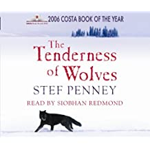 The Tenderness of Wolves: Written by Stef Penney, 2007 Edition, (Abridged edition) Publisher: Quercus [Audio CD]