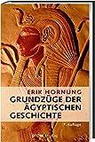 Grundzüge der ägyptischen Geschichte - Erik Hornung