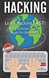 Hacking: Learn Hacking Fast! Ultimate Course Book for Beginners (computer hacking, programming languages, hacking for dummies)