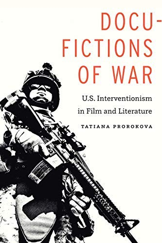 Docu-Fictions of War: U.S. Interventionism in Film and Literature (English Edition)