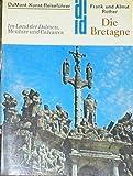 Die Bretagne: Im Land der Dolmen, Menhire und Calvaires (DuMont Kunst-Reiseführer)