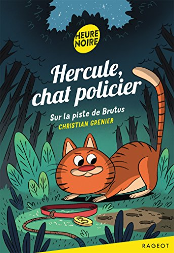 Hercule Chat Policier : Sur la piste de Brutus par Christian Grenier