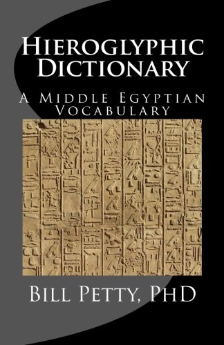 Hieroglyphic Dictionary: A Vocabulary of the Middle Egyptian Language por Bill Petty PhD