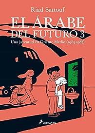 El árabe del futuro III par Riad Sattouf