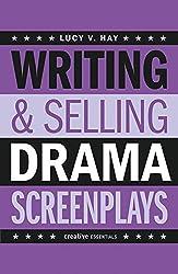 Writing and Selling Drama Screenplays (Writing & Selling Screenplays)