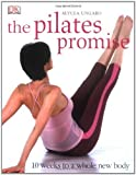 The Pilates Promise: 10 Weeks to a Whole New Body by Alycea Ungaro (2004-04-01) - Alycea Ungaro