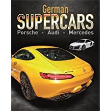 German Supercars - Porsche, Audi, Mercedes