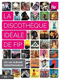 La discothèque idéale de Fip par Emilie Blon Metzinger
