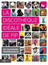 La discothèque idéale de Fip par Blon Metzinger