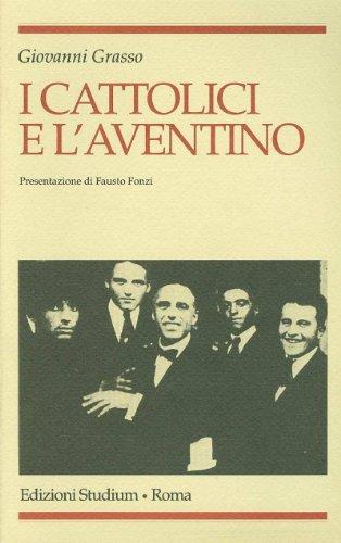I cattolici e l'Aventino (Religione e società) por Giovanni Grasso