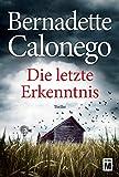 Die letzte Erkenntnis von Bernadette Calonego