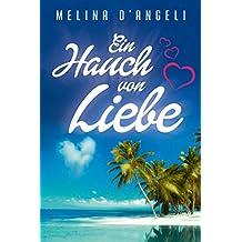 Ein Hauch von Liebe: Liebesroman (German Edition)