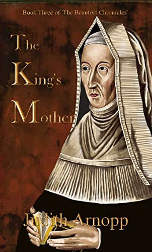 The King's Mother: Book Three of The Beaufort Chronicle (The Beaufort Chronicles 3) por Judith Arnopp