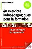 Telecharger Livres 40 exercices ludopedagogiques pour la formation (PDF,EPUB,MOBI) gratuits en Francaise